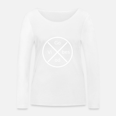 Good Vibes Good Vibes - Women's Organic Longsleeve Shirt by Stanley & Stella