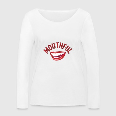 mouthful - Women's Organic Longsleeve Shirt by Stanley & Stella