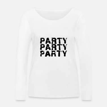 Party Party party party - Women's Organic Longsleeve Shirt