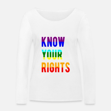 Know your rights. T-shirt for gays - Women's Organic Longsleeve Shirt