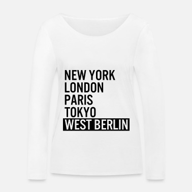 West Berlin New York, London, Paris, Tokyo, West Berlin - Women's Organic Longsleeve Shirt
