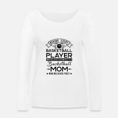 Basketball Behind every Basketball player is a Basketball mom - Vrouwen bio longsleeve