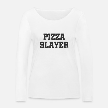 Pizza Pizza Slayer - Frauen Bio Langarmshirt
