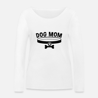 Dog Mom / Dog Mom - Women's Organic Longsleeve Shirt