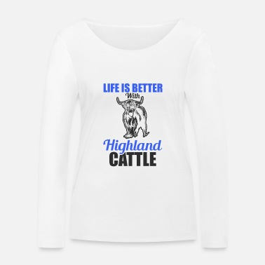 Kalb Life is better with Highland Cattle Kuh Rinder - Frauen Bio Langarmshirt