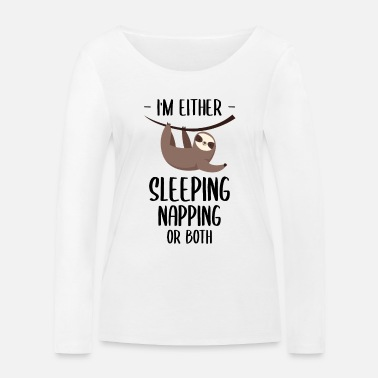 Lazy Funny sloth saying about sloths! - Women's Organic Longsleeve Shirt