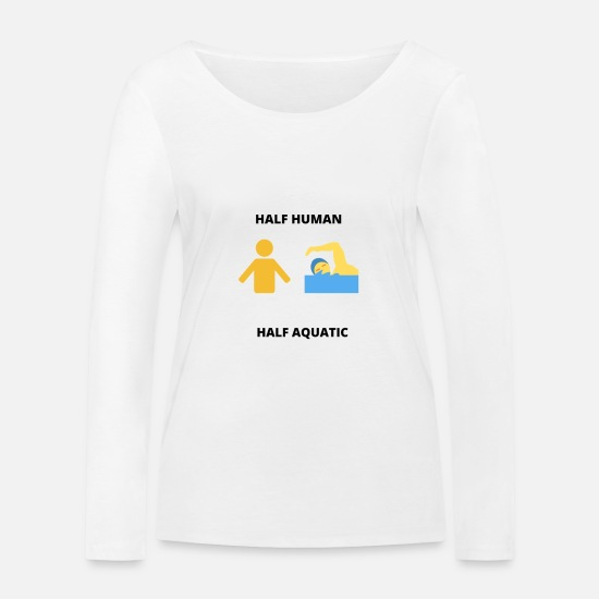 Man Long Sleeve Shirts - Half human half aquatic - Women's Organic Longsleeve Shirt white
