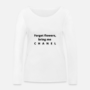 Laden forget the flowers - Vergiss die Blumen - Luxus - Frauen Bio Langarmshirt