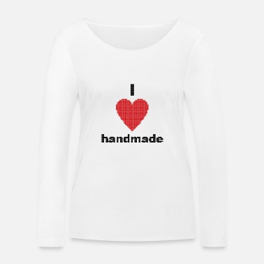 I love handmade, heart, DIY, crafts - Women's Organic Longsleeve Shirt