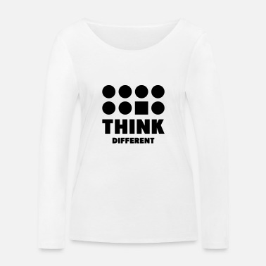 Think Different Think Different - Women's Organic Longsleeve Shirt