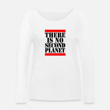There is no Second Planet - Frauen Bio Langarmshirt