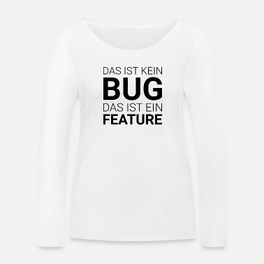 Programmemer This is not a bug that is a feature - Women's Organic Longsleeve Shirt