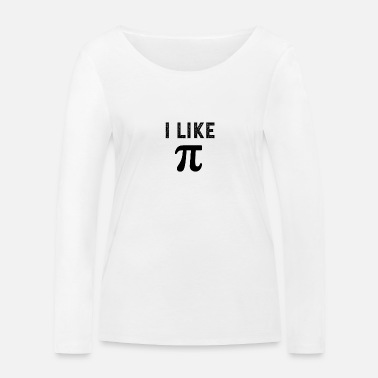 Distressed I like pi - Women's Organic Longsleeve Shirt