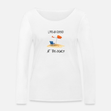 Life is good at the beach Summer vacation sea - Women's Organic Longsleeve Shirt