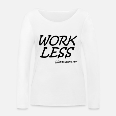 Work work less - Frauen Bio Langarmshirt