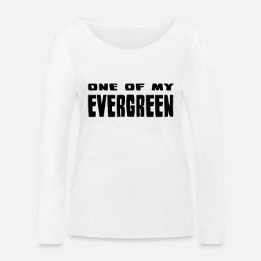 One Of My One of my evergreen - Women's Organic Longsleeve Shirt