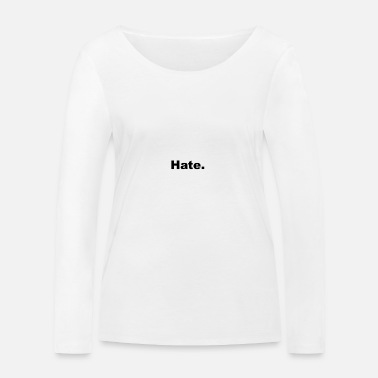 Hate first Think second - Frauen Bio Langarmshirt