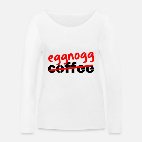 Birthday Long sleeve shirts - Eggnogg held coffee Christmas Christmas market - Women's Organic Longsleeve Shirt white
