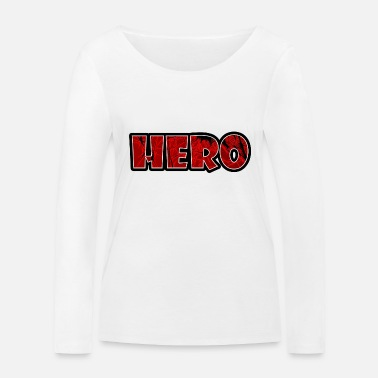 Hero - Women's Organic Longsleeve Shirt