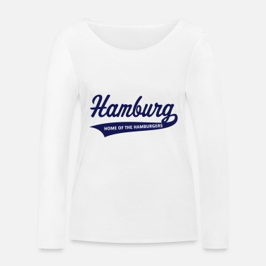 Hamburg Hamburg – Home Of The Hamburgers (Hamburger) - Women's Organic Longsleeve Shirt