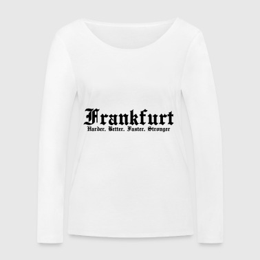 Frankfurt Harder Better Faster Stronger - Women's Organic Longsleeve Shirt by Stanley & Stella