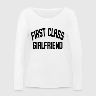 First Class Girlfriend - Women's Organic Longsleeve Shirt by Stanley & Stella