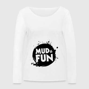 Mud is fun - Women's Organic Longsleeve Shirt by Stanley & Stella