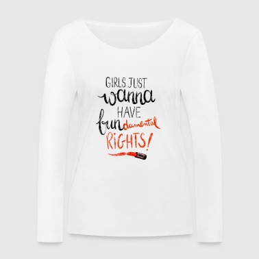 Girls wanna have fun - Women's Organic Longsleeve Shirt by Stanley & Stella