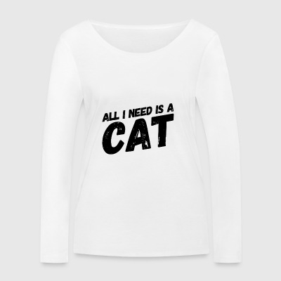 Katzen TShirt - All I need is a CAT - Frauen Bio-Langarmshirt von Stanley & Stella