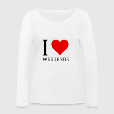 I love WEEKENDS Shirt Party cadeau - T-shirt manches longues bio Stanley & Stella Femme