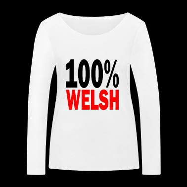 100 welsh - Women's Organic Longsleeve Shirt by Stanley & Stella