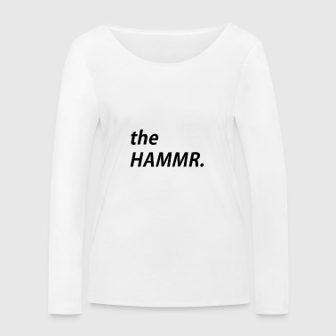 The hammer - Women's Organic Longsleeve Shirt by Stanley & Stella