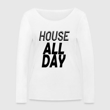 house all day - Women's Organic Longsleeve Shirt by Stanley & Stella