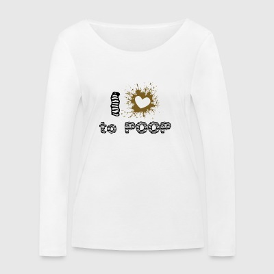 i Love to POOP - funny with big brown heart - Women's Organic Longsleeve Shirt by Stanley & Stella