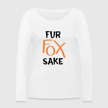 Fur fox will - Women's Organic Longsleeve Shirt by Stanley & Stella