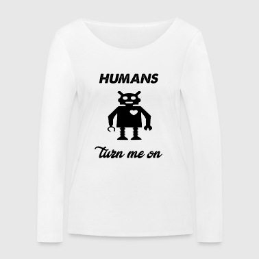 humans turn me on - Women's Organic Longsleeve Shirt by Stanley & Stella
