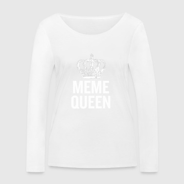 Meme Queen White - Women's Organic Longsleeve Shirt by Stanley & Stella