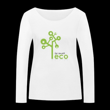 Eco System - Organic, Eco Tree - be smart be green - Women's Organic Longsleeve Shirt by Stanley & Stella