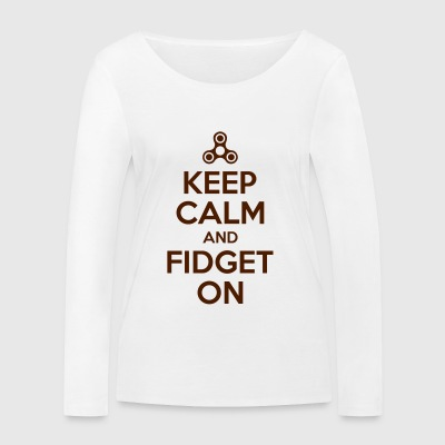Keep Calm and Fidget On - Women's Organic Longsleeve Shirt by Stanley & Stella