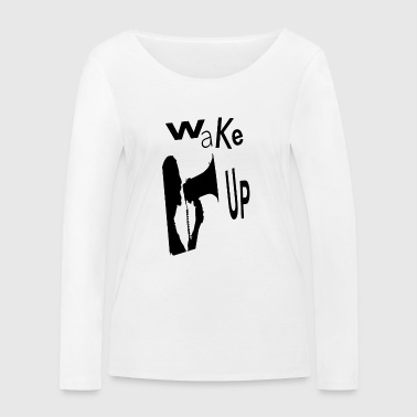 wake up - Women's Organic Longsleeve Shirt by Stanley & Stella