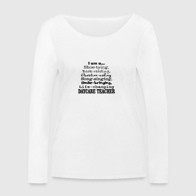 I am a daycare teacher - Women's Organic Longsleeve Shirt by Stanley & Stella