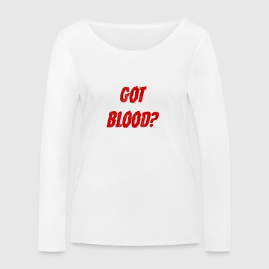 Fantasy / Vampire / Dracula: Got Blood? - Women's Organic Longsleeve Shirt by Stanley & Stella