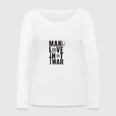 Make Love Not War - Women's Organic Longsleeve Shirt by Stanley & Stella