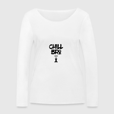 Chill Out Bro - Women's Organic Longsleeve Shirt by Stanley & Stella