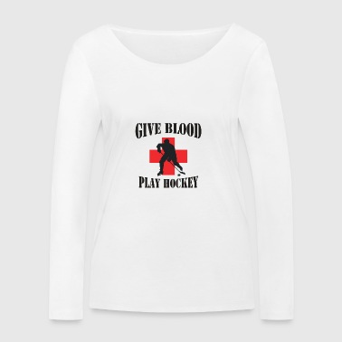 Hockey Give Blood Play Hockey - Women's Organic Longsleeve Shirt by Stanley & Stella