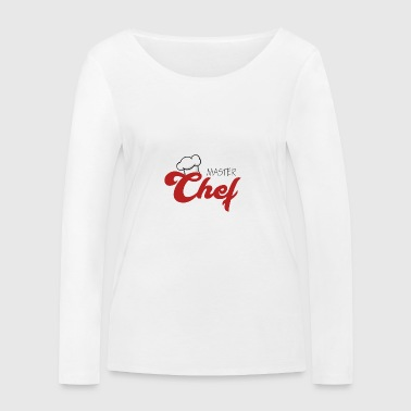 Cuisinier / Chef: Master Chef - T-shirt manches longues bio Stanley & Stella Femme