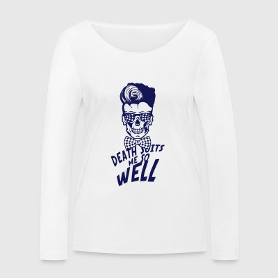 head death hipster quote death suits well knot - Women's Organic Longsleeve Shirt by Stanley & Stella