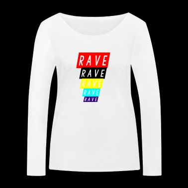 rave rave rave - Women's Organic Longsleeve Shirt by Stanley & Stella