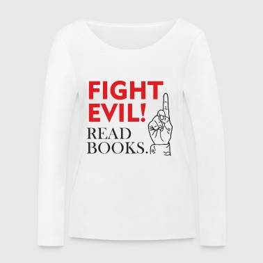 Fight evil with the ultimate weapon - book - Women's Organic Longsleeve Shirt by Stanley & Stella