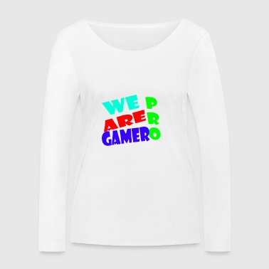 WE ARE PRO GAMER - Women's Organic Longsleeve Shirt by Stanley & Stella